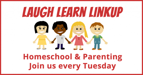 Come join us every Tuesday for the #LaughLearnLinkUp and share your #Parenting or #Homeschool #Tips!