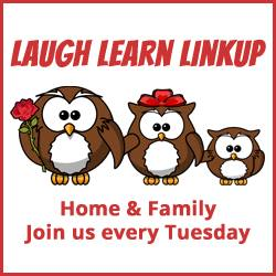 Laugh and Learn Linkup: Join us every Tuesday to share your favorite home or family posts!
