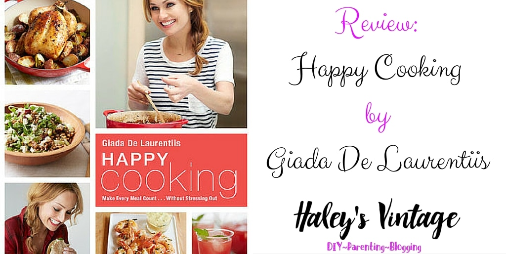 Happy Cooking by Giada De Laurentiis ~ Make every meal count ... Without added Stress! #cookbooks