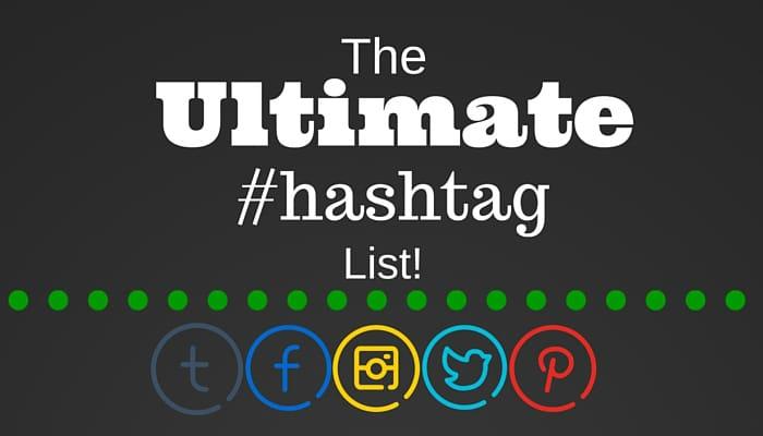 Ultimate Hashtag List