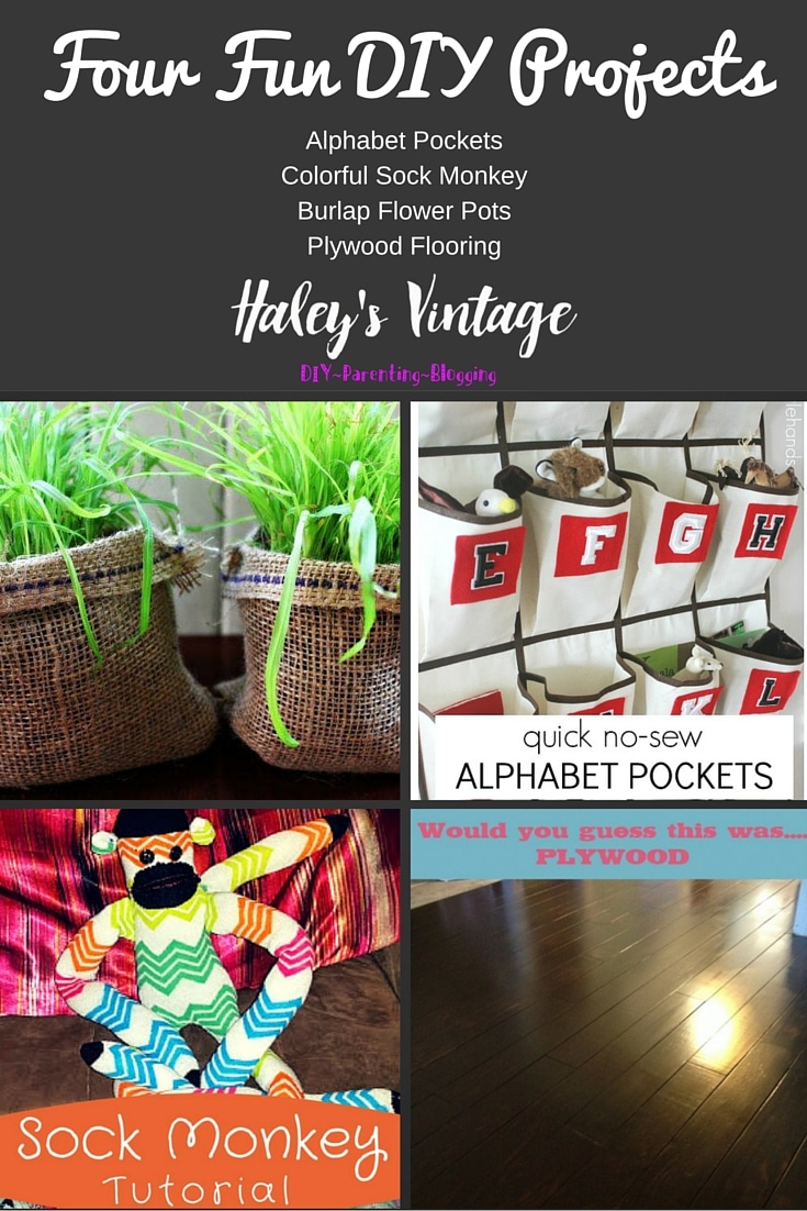 My Favorite DIY Projects ~ Part 18! Sock Monkey, Burlap Flower Pots, Alphabet Pockets, Plywood Flooring
