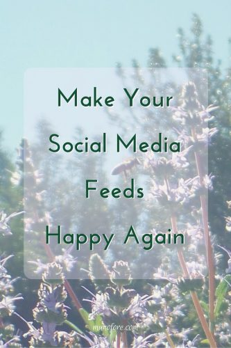 Make Your Social Media Feeds Happy Again