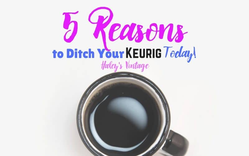5 Reason to Ditch Your Keurig Coffee Machine Today!