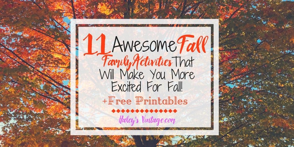 11 Awesome Fall Family Activities That Will Make You More Excited & Free 2 Printables