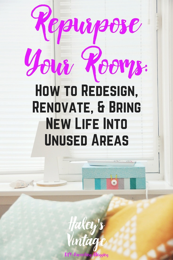 Repurpose Your Rooms: How to Redesign, Renovate, and bring new life into unused areas. Most of us have a room we don't use, and we can all take the time to bring new life into those old spaces. When you repurpose your rooms, you can add new life to your existing home, and enjoy those areas again. Haley's Vintage