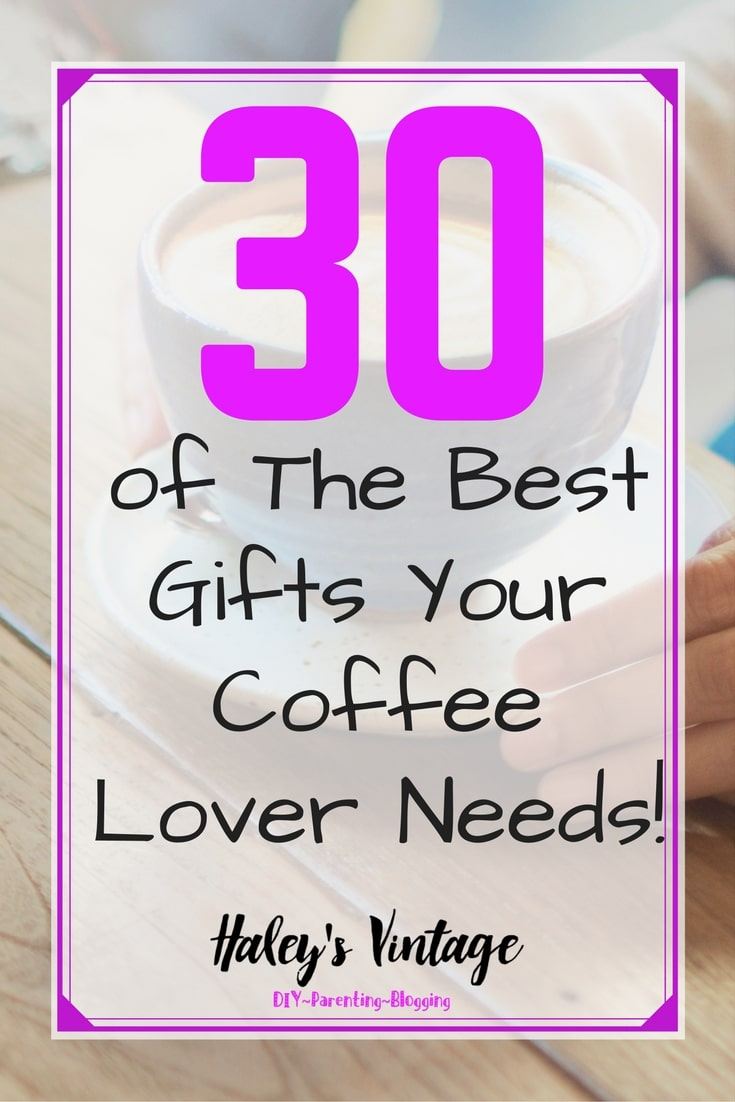 Are you struggling to find a gift for your coffee lover? My list of 25 of the Best Gifts Your Coffee Lover Needs will make anyone's day to receive!
