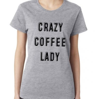 Crazy coffee lady shirt