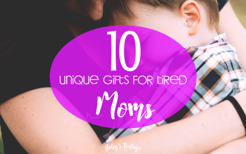 10 Unique Gifts for Tired Mom to Show You Care