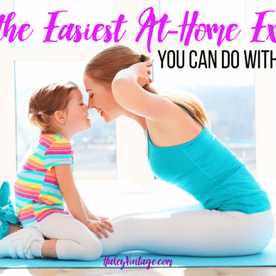 10 of the Easiest At-Home Exercises You Can Do with Your Kids
