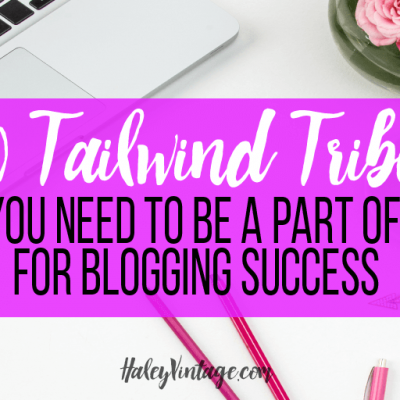 30 Tailwind Tribes You Need to Be A Part of For Blogging Success