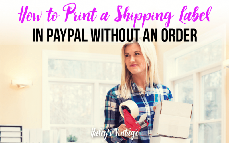 How to Print a Shipping Label in PayPal Without an Order