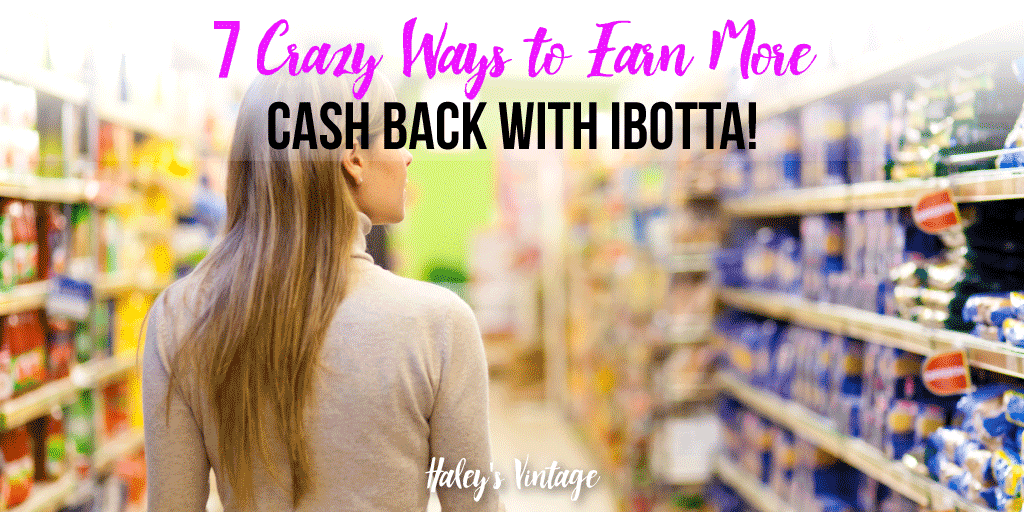 7 Crazy Ways to Earn More Cash Back with Ibotta!