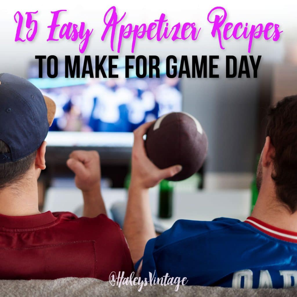 25 Easy Appetizer Recipes To Make For Game Day Haley S Vintage
