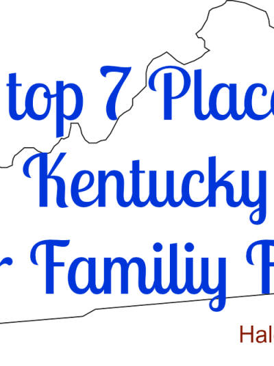 My Top 7 Family Fun Places in Kentucky