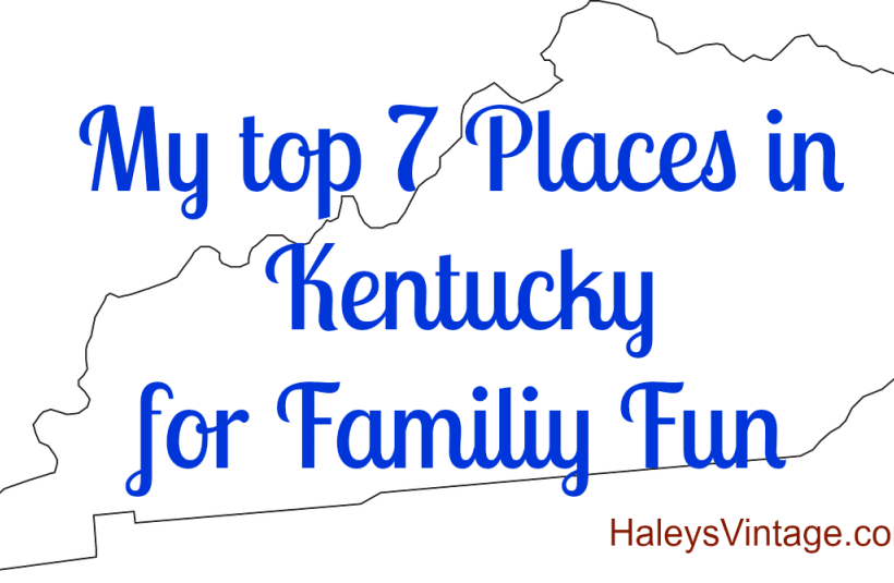 My top 7 family fun places in Kentucky! #family #fun #kentucky