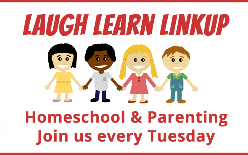 Laugh and Learn Linkup for Homeschooling or Parenting {61}