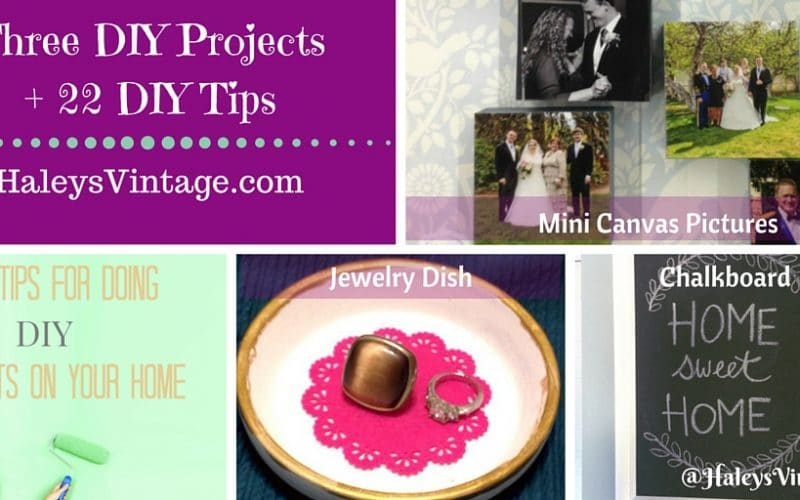 My Favorite DIY Projects ~ Part 10! Mini Canvas Pictures, Chalkboard, Jewelry Dish, and 22 DIY Tips