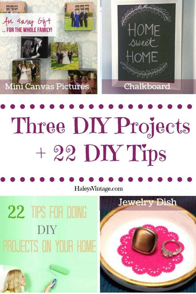 DIY Projects: Mini Canvas Pictures, Chalkboard, and Jewelry Dish Plus 22 DIY Tips