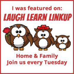 I was featured at Laugh and Learn Linkup: Join us every Tuesday to share your favorite home or family posts!