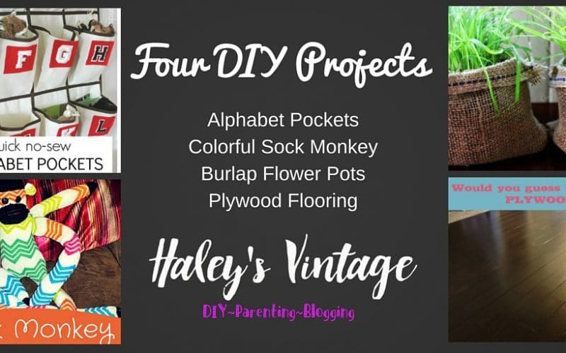 My Favorite DIY Projects ~ Part 18! Sock Monkey, Burlap Flower Pots, Alphabet Pockets, Plywood Flooring