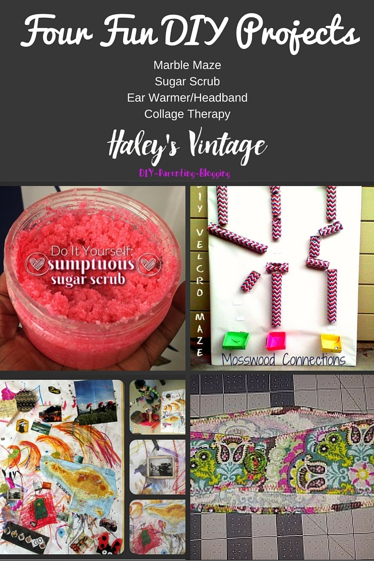My Favorite DIY Projects: Marble Maze, Sugar Scrub, Ear Warmer/Headband, Collage Therapy