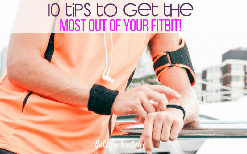 10 Tips to Get the Most Out of Your Fitbit!