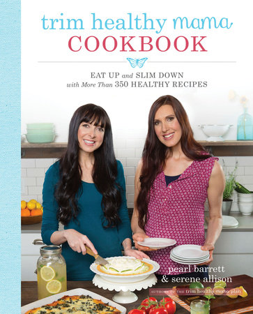 Trim Healthy Mama Cookbook by Pearl Barrett & Serene Allison