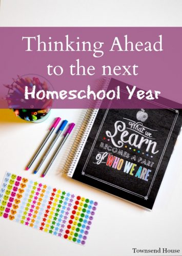 Thinking Ahead to the Next Homeschool Year