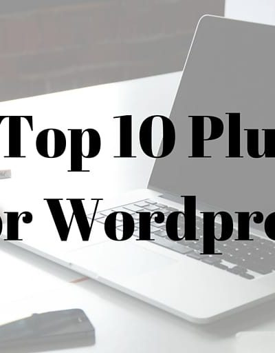 My Top 10 Plugins for WordPress in 2016