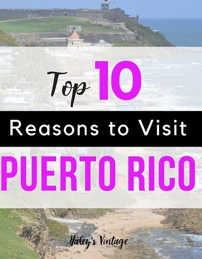 Need a quick vacation? Don't have a passport? Checkout my top 10 reasons to visit Puerto Rico & you will be ready to make this your favorite vacation spot!