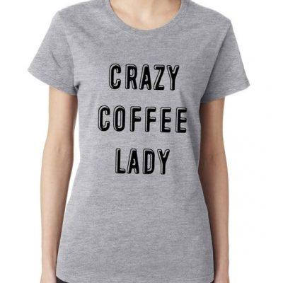 Crazy coffee lady shirt