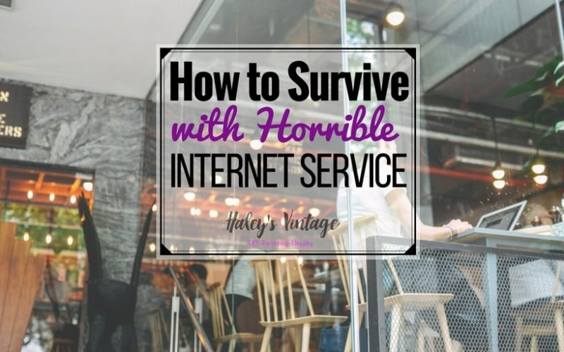How to Survive with Horrible Internet Service!