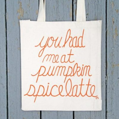 You Had me at Pumpkin Spice Latte Tote Bag