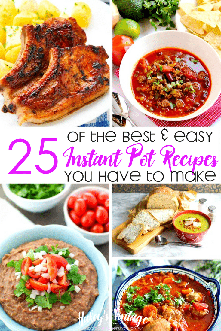 Have a new Instant Pot? Check out 25 of my favorite easy Instant Pot recipes you have to make tonight! Get ready to fall in love with Instant Pot.