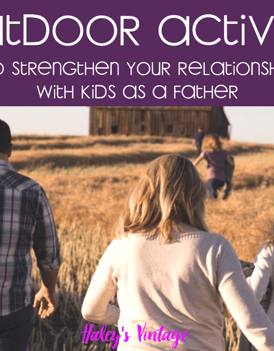 7 Outdoor Activities to Strengthen Your Relationship with Kids as a Father