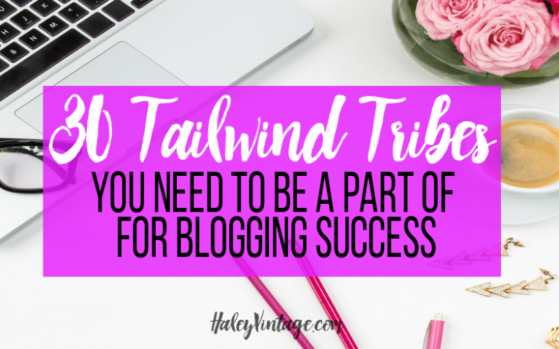 Over 30 Tailwind Tribes You Need to Be A Part of For Blogging Success