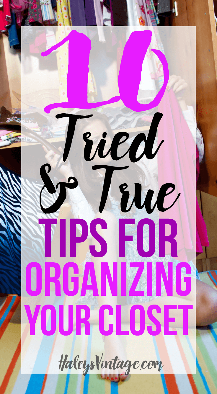So let's be honest here. Closets can get a little out-of-hand sometimes. So here are 10 Tried and True Tips For Organizing Your Closet!