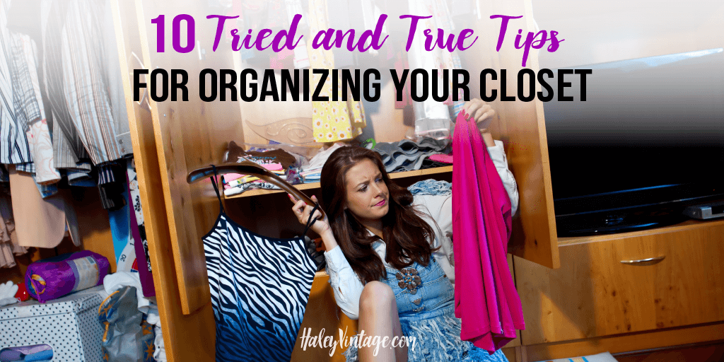 10 Tried and True Tips For Organizing Your Closet - Haley ...