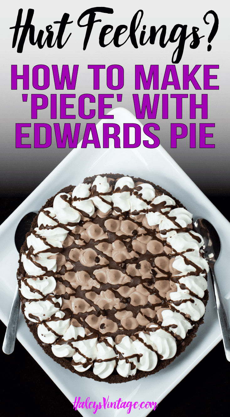 Every family has their ups and downs! But how can you rise above those hurt feelings and find peace? Learn how I made 'Piece' with Edwards Pie.