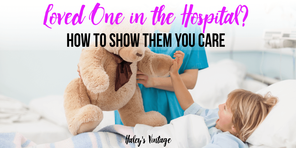 Loved One in the Hospital? How to Show Them You Care