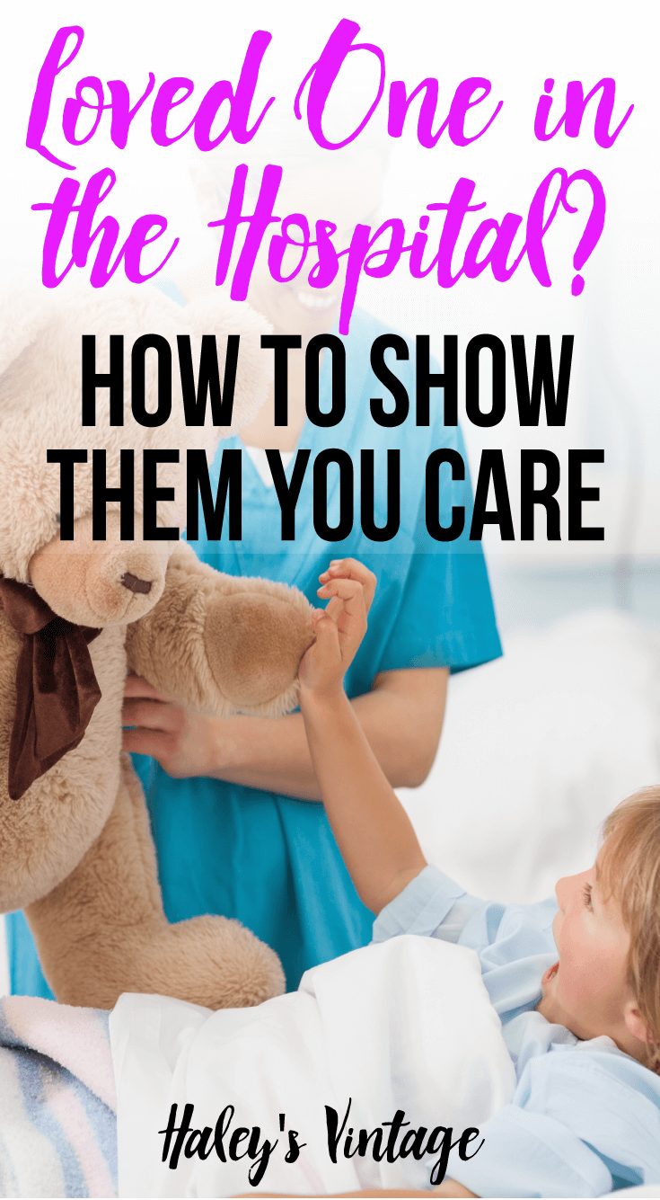 Illness and unexpected tragedies are all around us, but how can show our loved ones we care? These simple tips can make their hospital stay so much better.