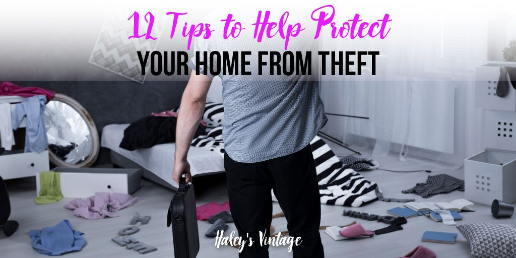 12 Tips to Help Protect Your Home From Theft