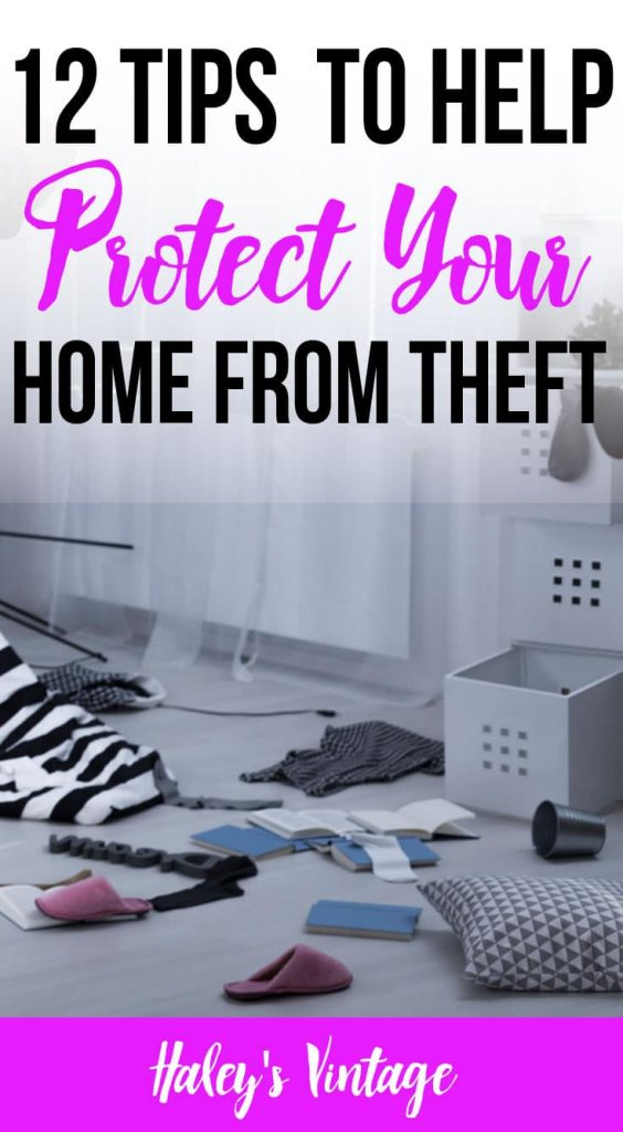 12 tips to help protect your home from theft haley 39 s vintage - How to keep thieves away from your home ...
