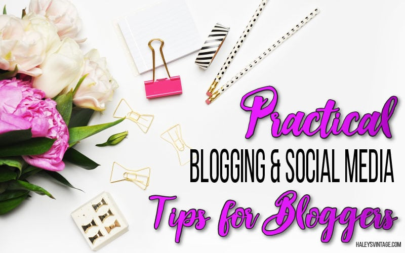Are you looking for the best blogging and social media tips? Well, look no further! On Haley's Vintage, I share what works for me and what doesn't! #bloggingtips #socialmedia
