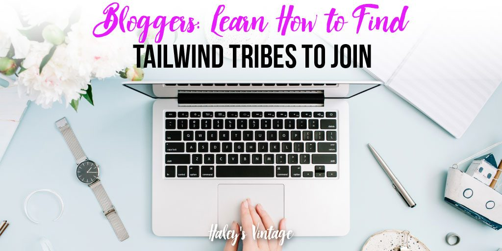 Bloggers: Learn How to Find Tailwind Tribes to Join