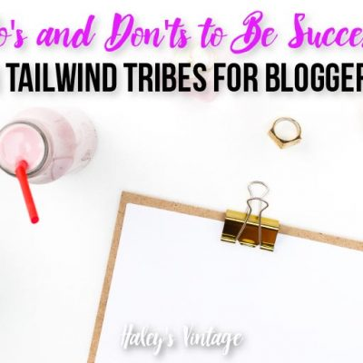 5 Do's and Don'ts to Be Successful in Tailwind Tribes for Bloggers